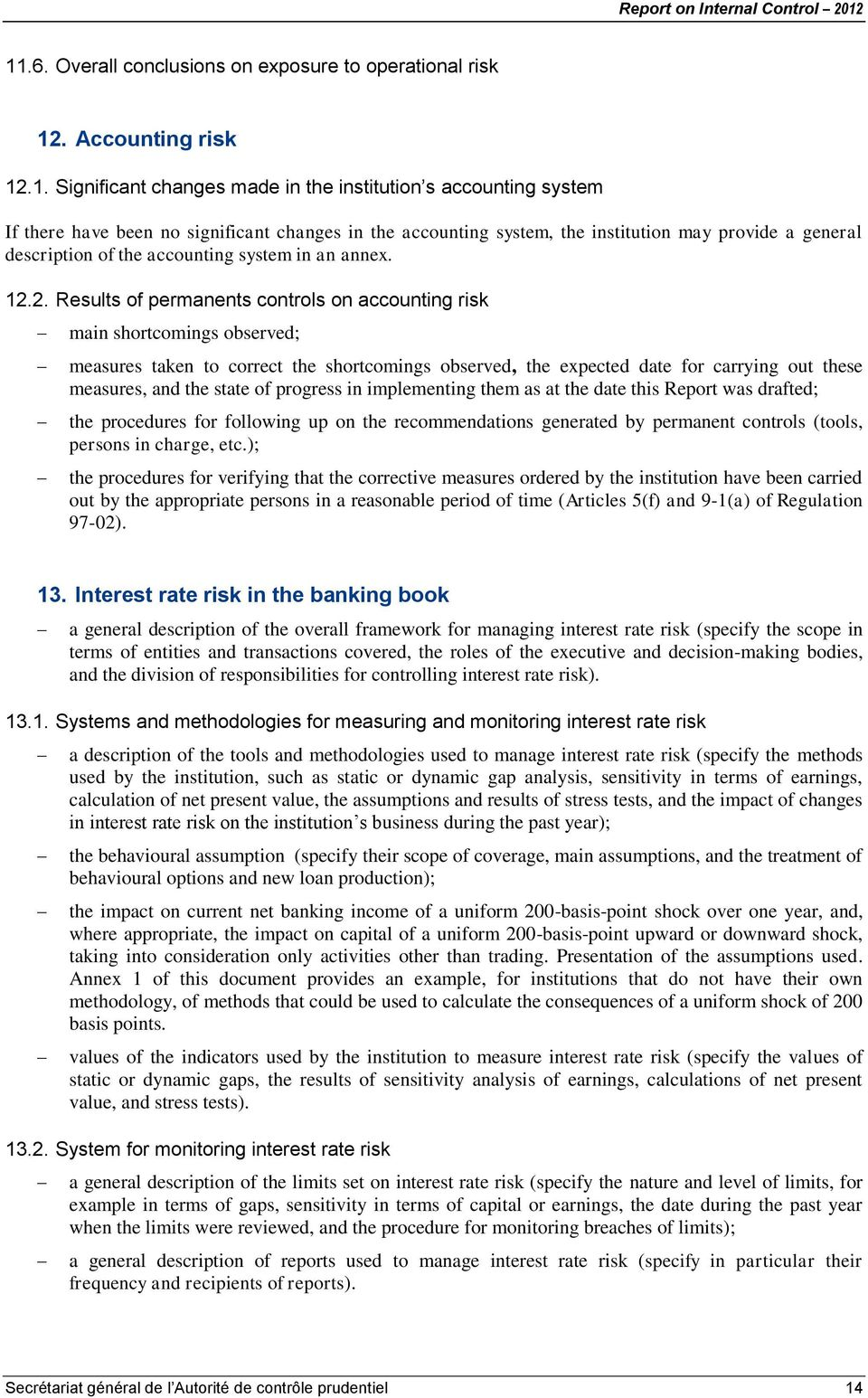 2. Results of permanents controls on accounting risk main shortcomings observed; measures taken to correct the shortcomings observed, the expected date for carrying out these measures, and the state