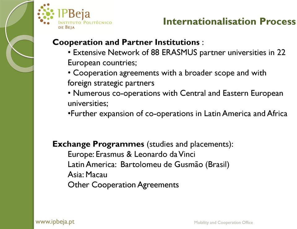Central and Eastern European universities; Further expansion of co-operations in Latin America and Africa Exchange Programmes