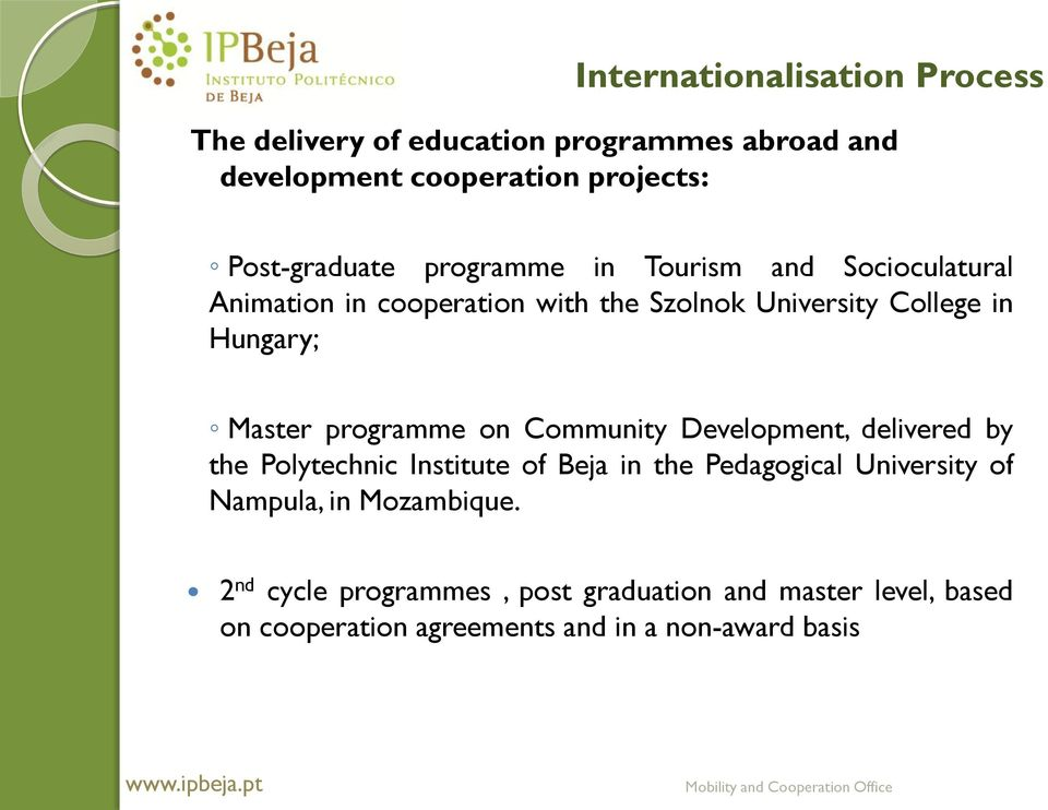 programme on Community Development, delivered by the Polytechnic Institute of Beja in the Pedagogical University of Nampula,