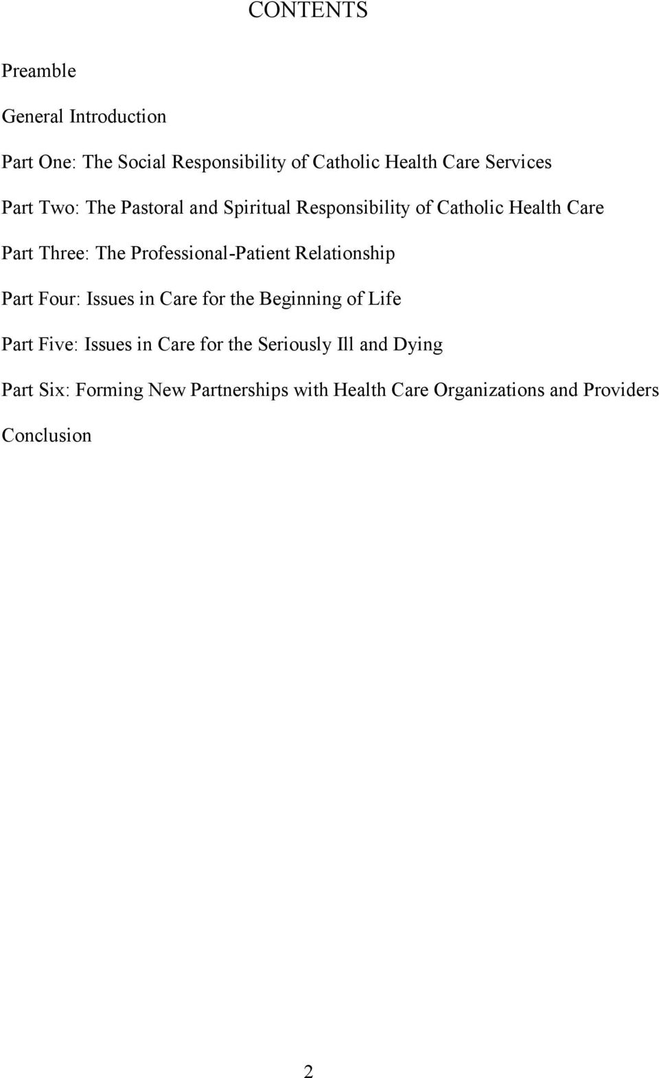 Professional-Patient Relationship Part Four: Issues in Care for the Beginning of Life Part Five: Issues in