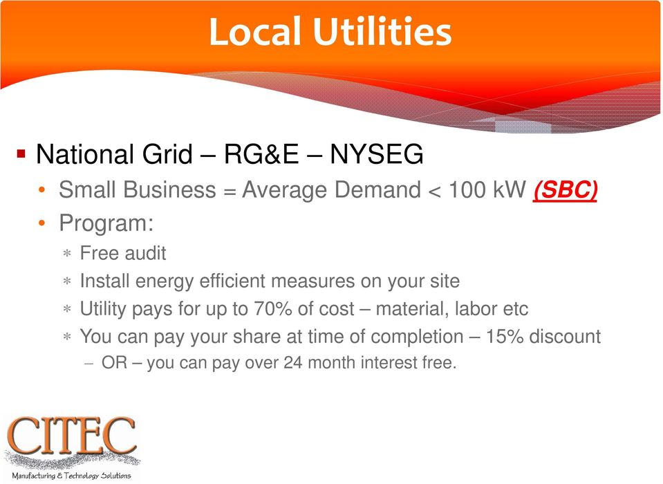 site Utility pays for up to 70% of cost material, labor etc You can pay your