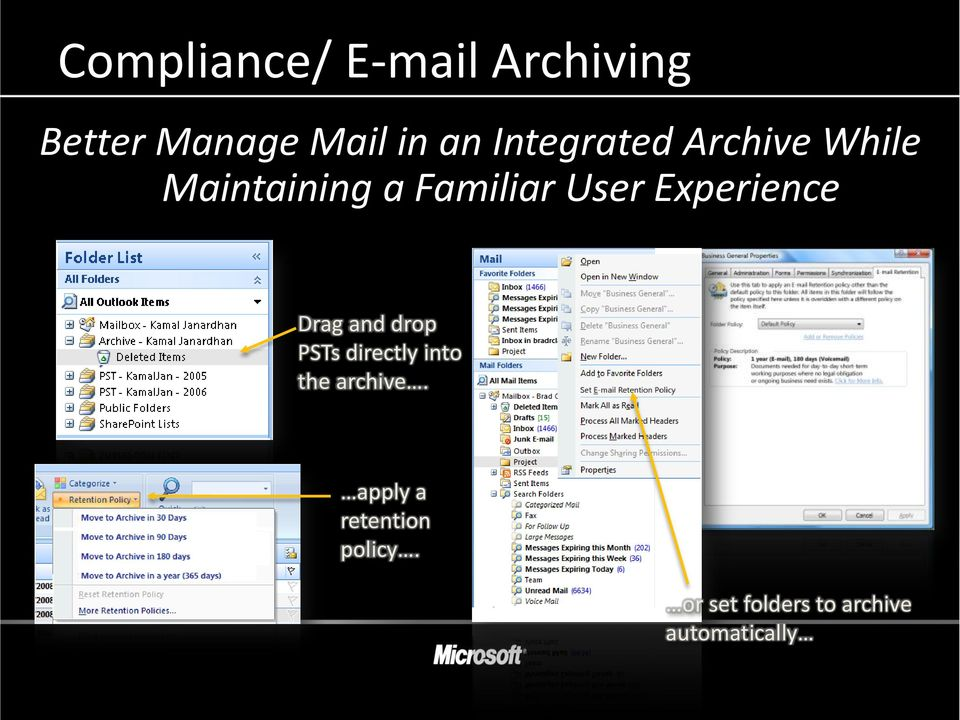 Experience Drag and drop PSTs directly into the archive.