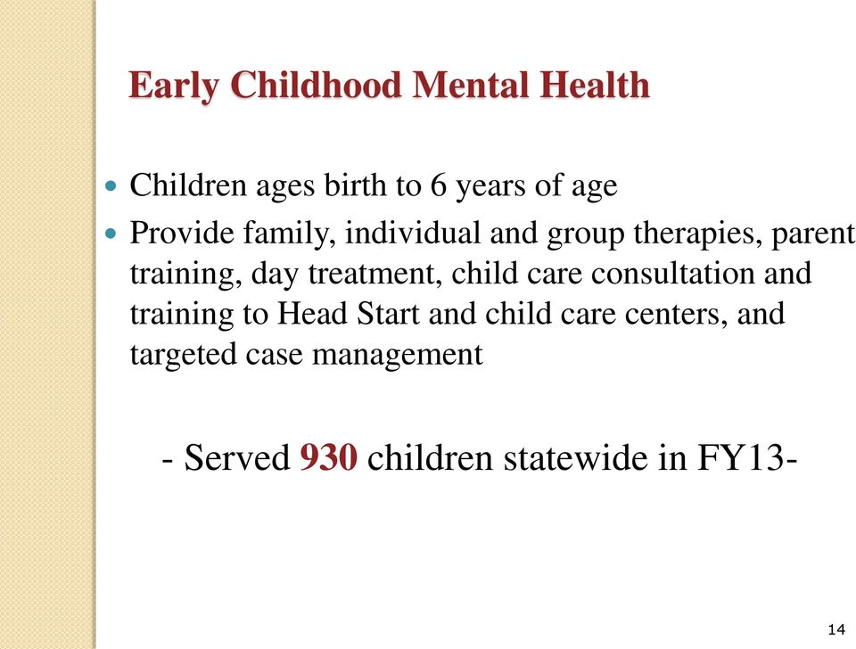 treatment, child care consultation and training to Head Start and child