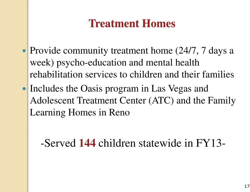 their families Includes the Oasis program in Las Vegas and Adolescent Treatment