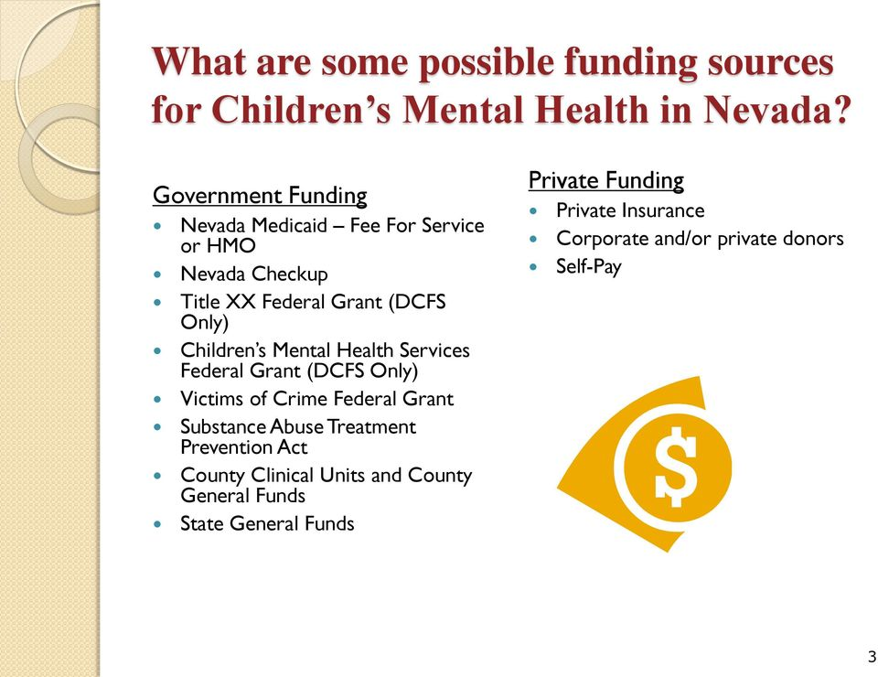 Children s Mental Health Services Federal Grant (DCFS Only) Victims of Crime Federal Grant Substance Abuse