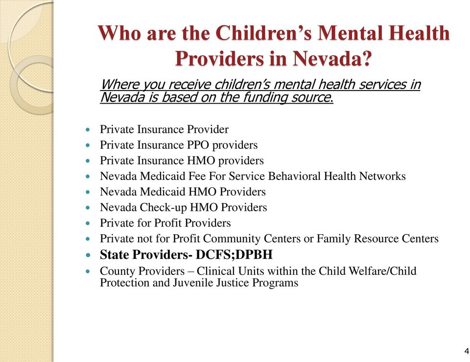 Private Insurance Provider Private Insurance PPO providers Private Insurance HMO providers Nevada Medicaid Fee For Service Behavioral Health