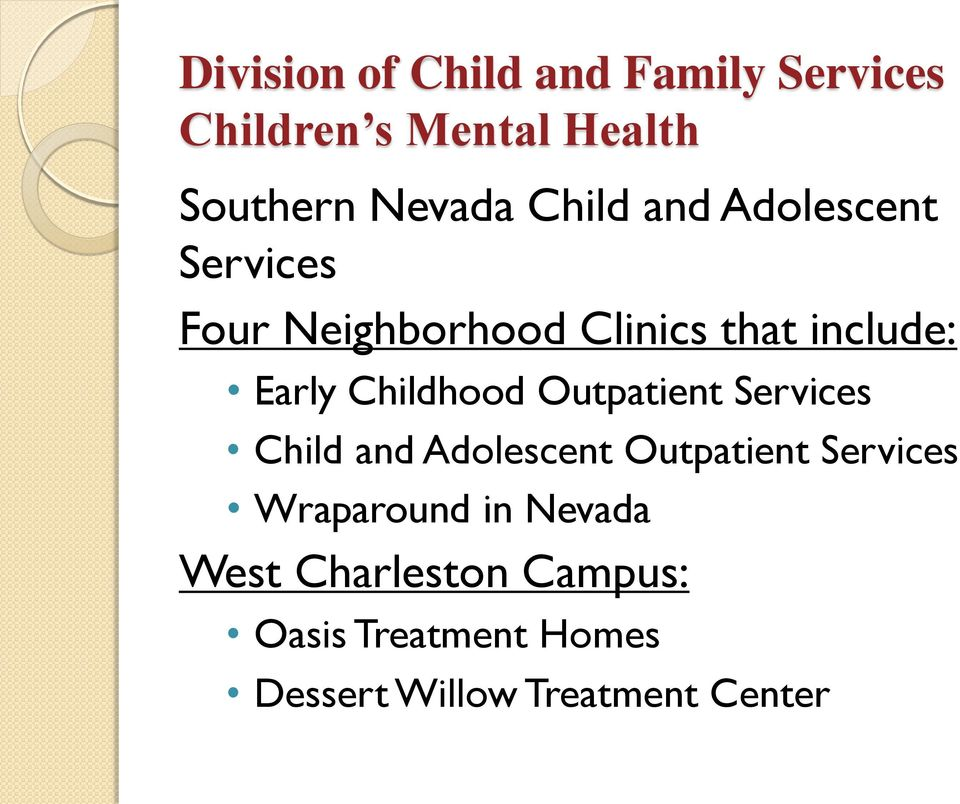 Childhood Outpatient Services Child and Adolescent Outpatient Services