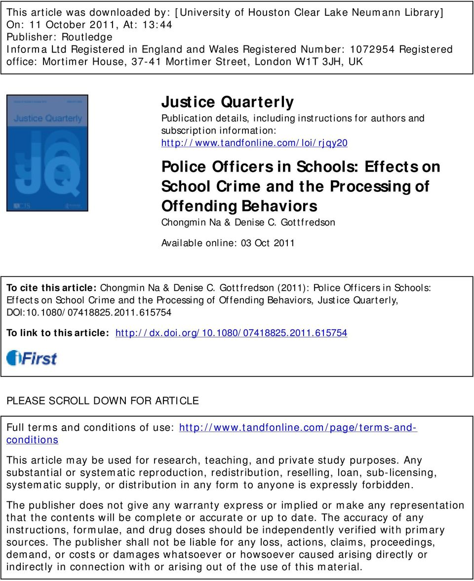 tandfonline.com/loi/rjqy20 Police Officers in Schools: Effects on School Crime and the Processing of Offending Behaviors Chongmin Na & Denise C.