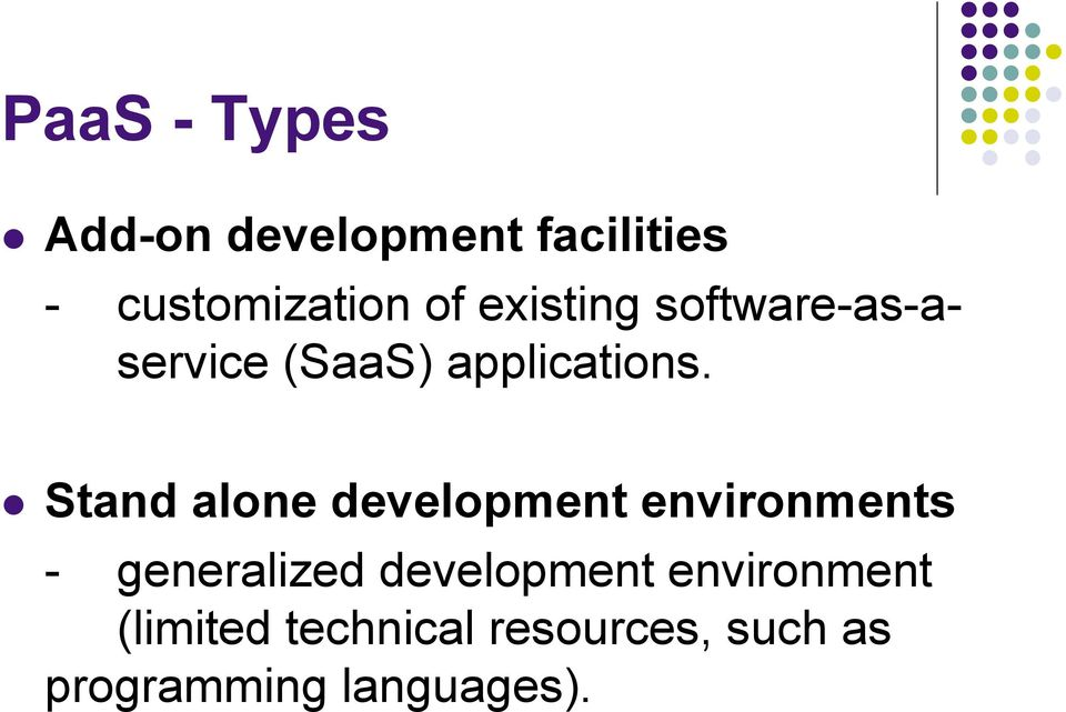 Stand alone development environments - generalized development