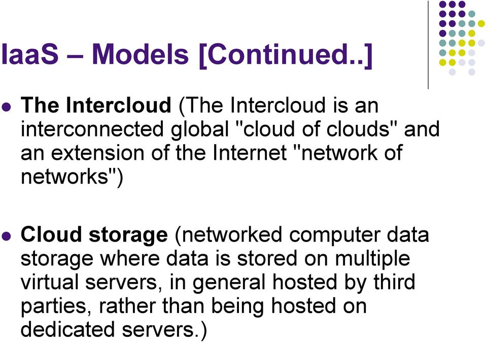 "an extension of the Internet ""network of networks"") Cloud storage (networked"
