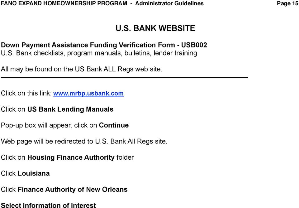 mrbp.usbank.com Click on US Bank Lending Manuals Pop-up box will appear, click on Continue Web page will be redirected to U.S. Bank All Regs site.