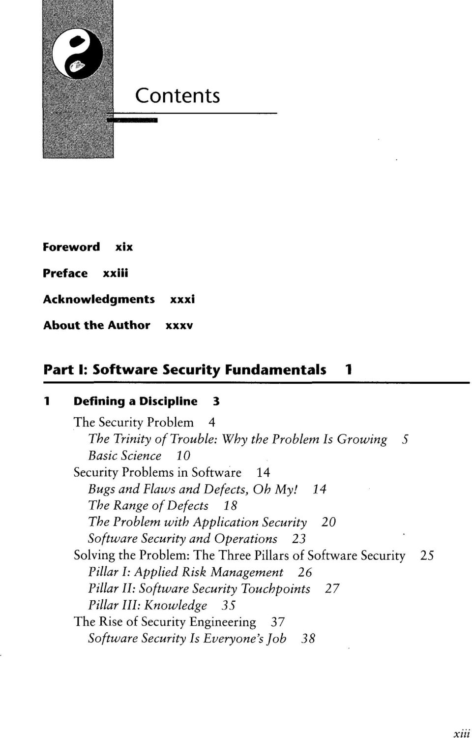 14 The Range of Defects 18 The Problem with Application Security 20 Software Security and Operations 23 Solving the Problem: The Three Pillars of Software Security