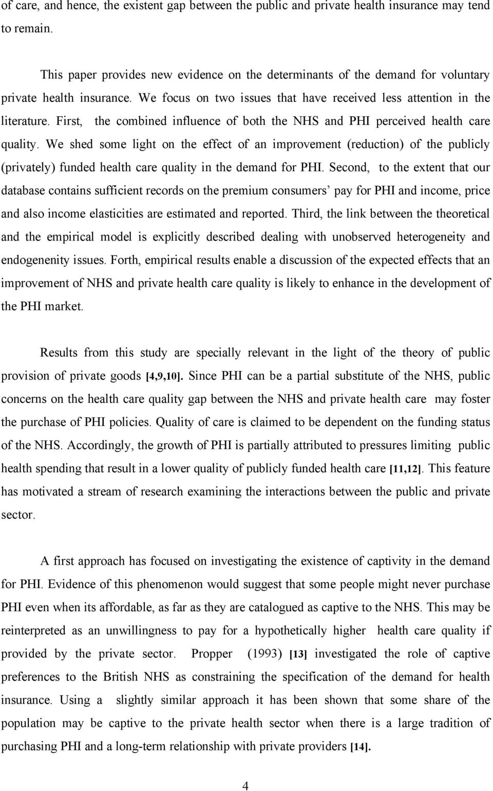 First, the combined influence of both the NHS and PHI perceived health care quality.