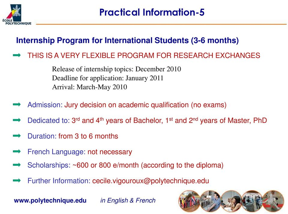 exams) Dedicated to: 3 rd and 4 th years of Bachelor, 1 st and 2 nd years of Master, PhD Duration: from 3 to 6 months French Language: not necessary