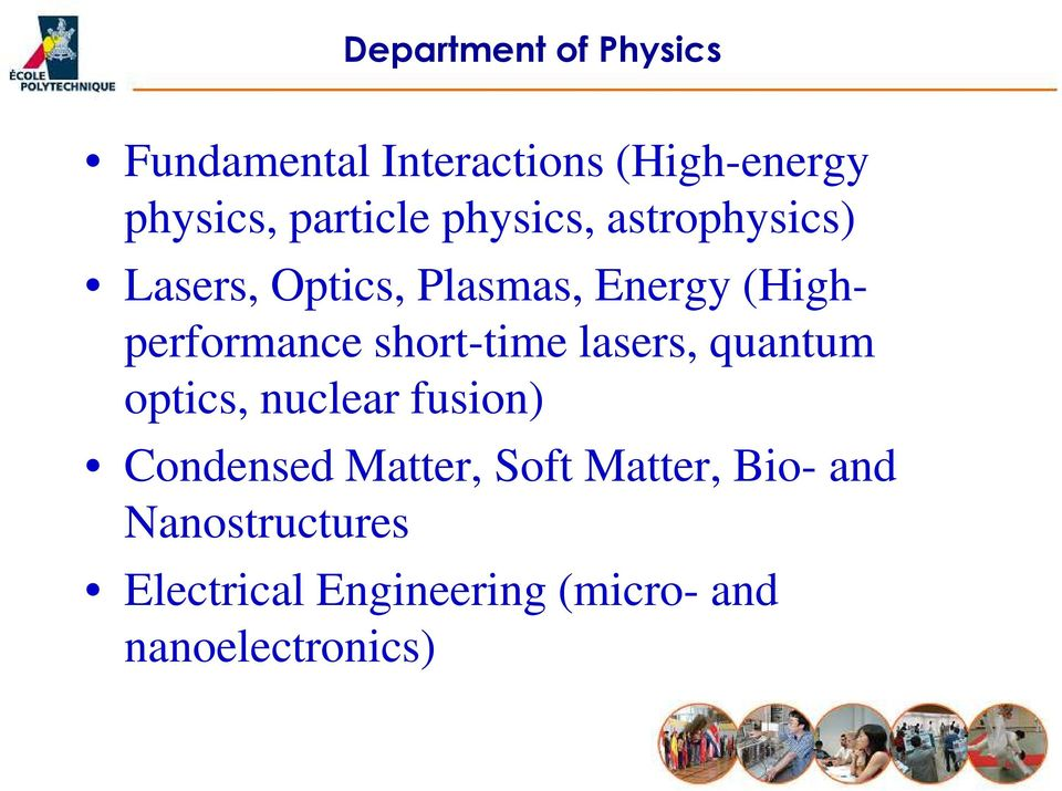 (Highperformance short-time lasers, quantum optics, nuclear fusion)