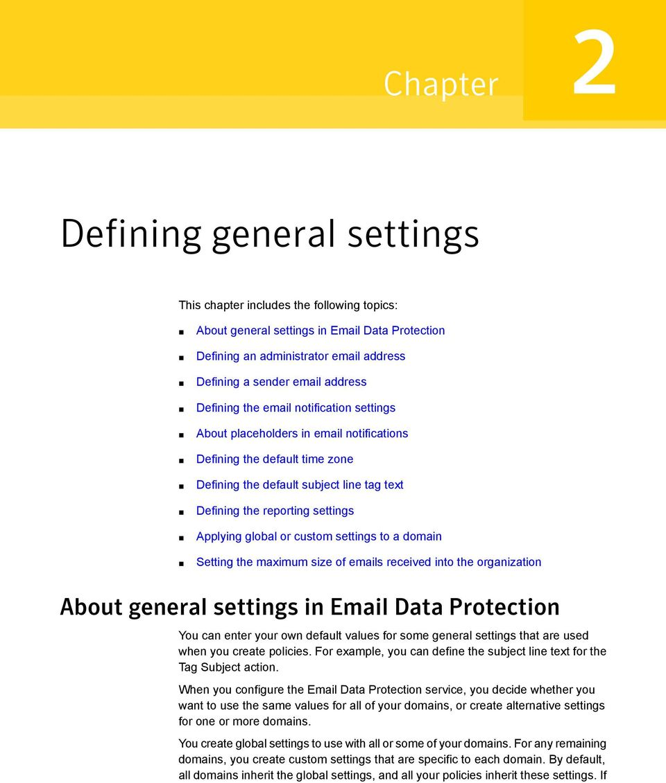 global or custom settings to a domain Setting the maximum size of emails received into the organization About general settings in Email Data Protection You can enter your own default values for some