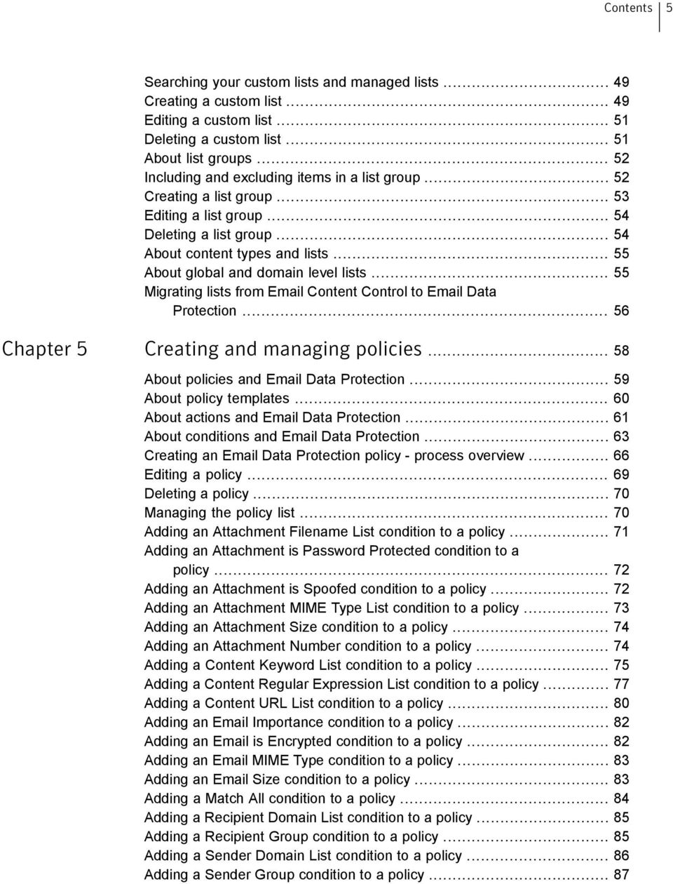 .. 55 About global and domain level lists... 55 Migrating lists from Email Content Control to Email Data Protection... 56 Chapter 5 Creating and managing policies.