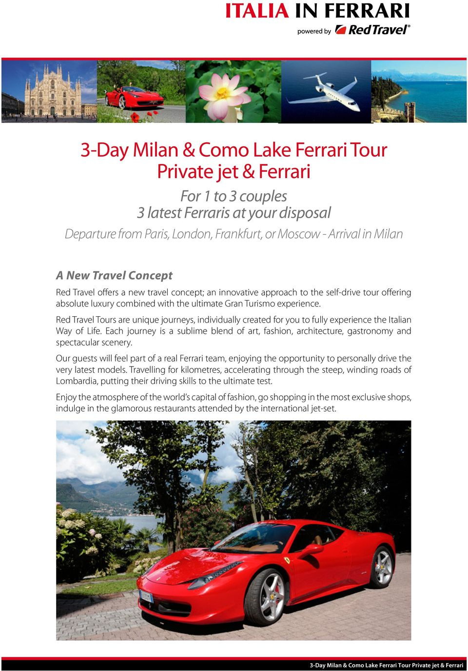 Red Travel Tours are unique journeys, individually created for you to fully experience the Italian Way of Life.