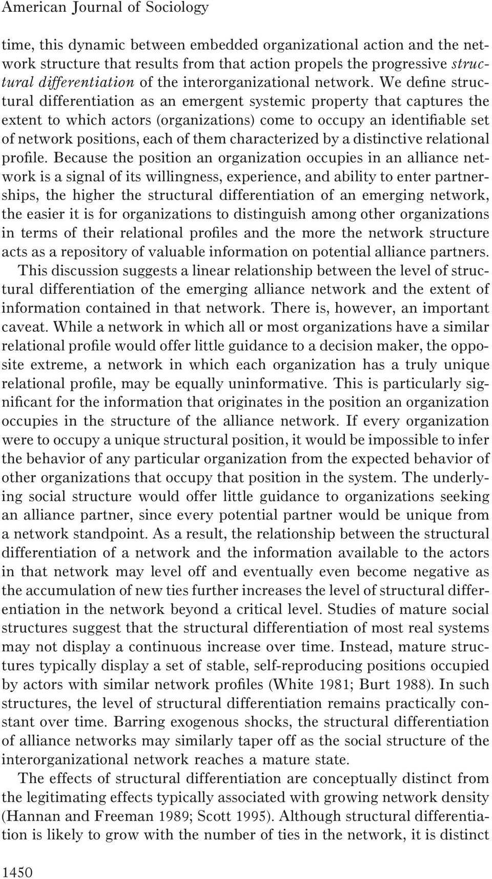 We define structural differentiation as an emergent systemic property that captures the extent to which actors (organizations) come to occupy an identifiable set of network positions, each of them