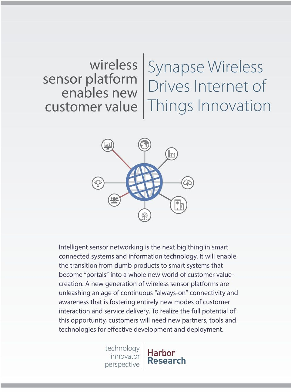 A new generation of wireless sensor platforms are unleashing an age of continuous always-on connectivity and awareness that is fostering entirely new modes of customer interaction