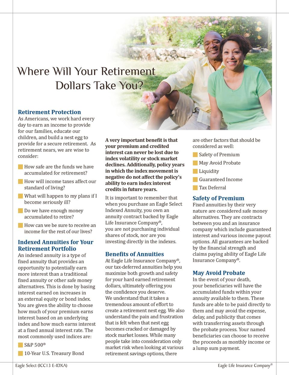 As retirement nears, we are wise to consider: How safe are the funds we have accumulated for retirement? How will income taxes affect our standard of living?