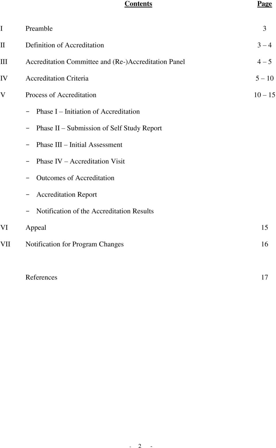 Self Study Report - Phase III Initial Assessment - Phase IV Accreditation Visit - Outcomes of Accreditation - Accreditation