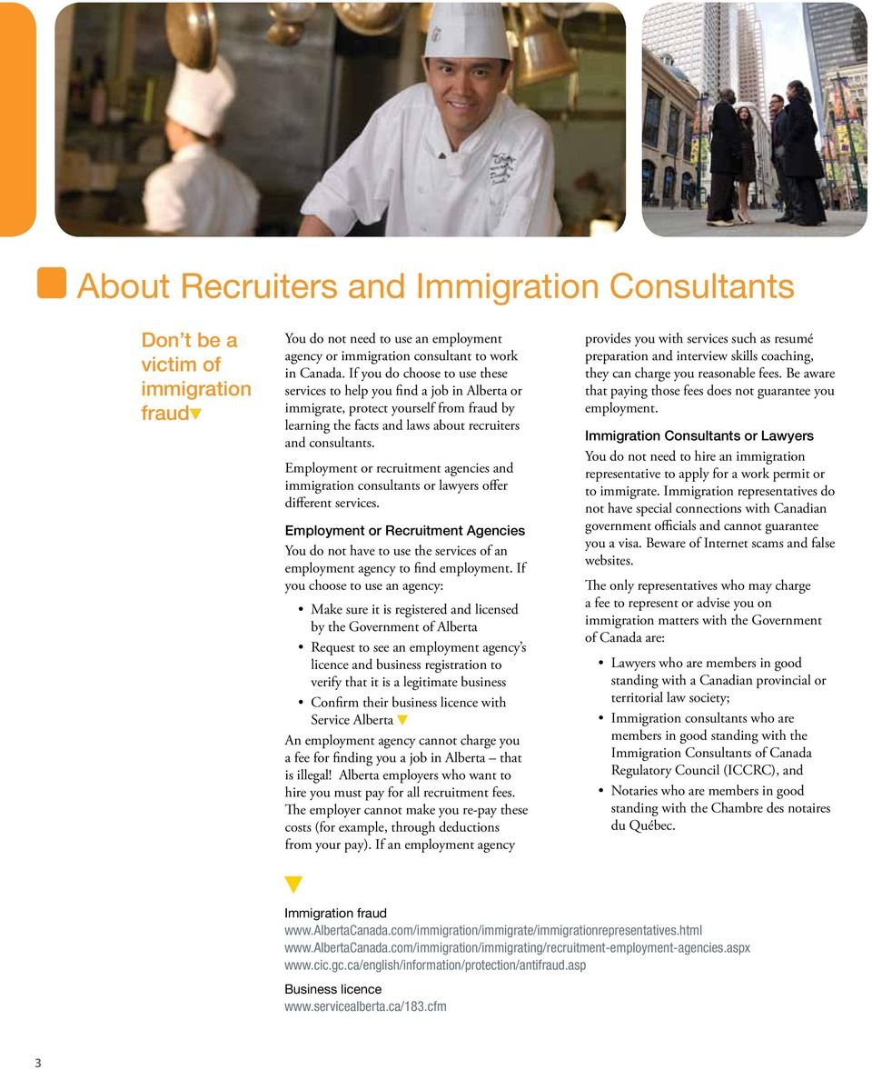 Employment or recruitment agencies and immigration consultants or lawyers offer different services.