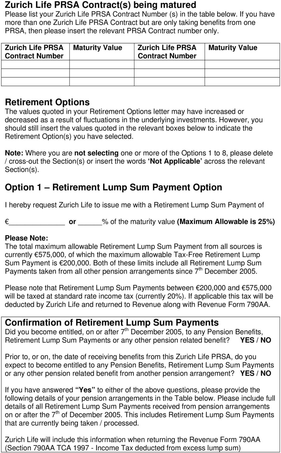 Zurich Life PRSA Contract Number Maturity Value Zurich Life PRSA Contract Number Maturity Value Retirement Options The values quoted in your Retirement Options letter may have increased or decreased