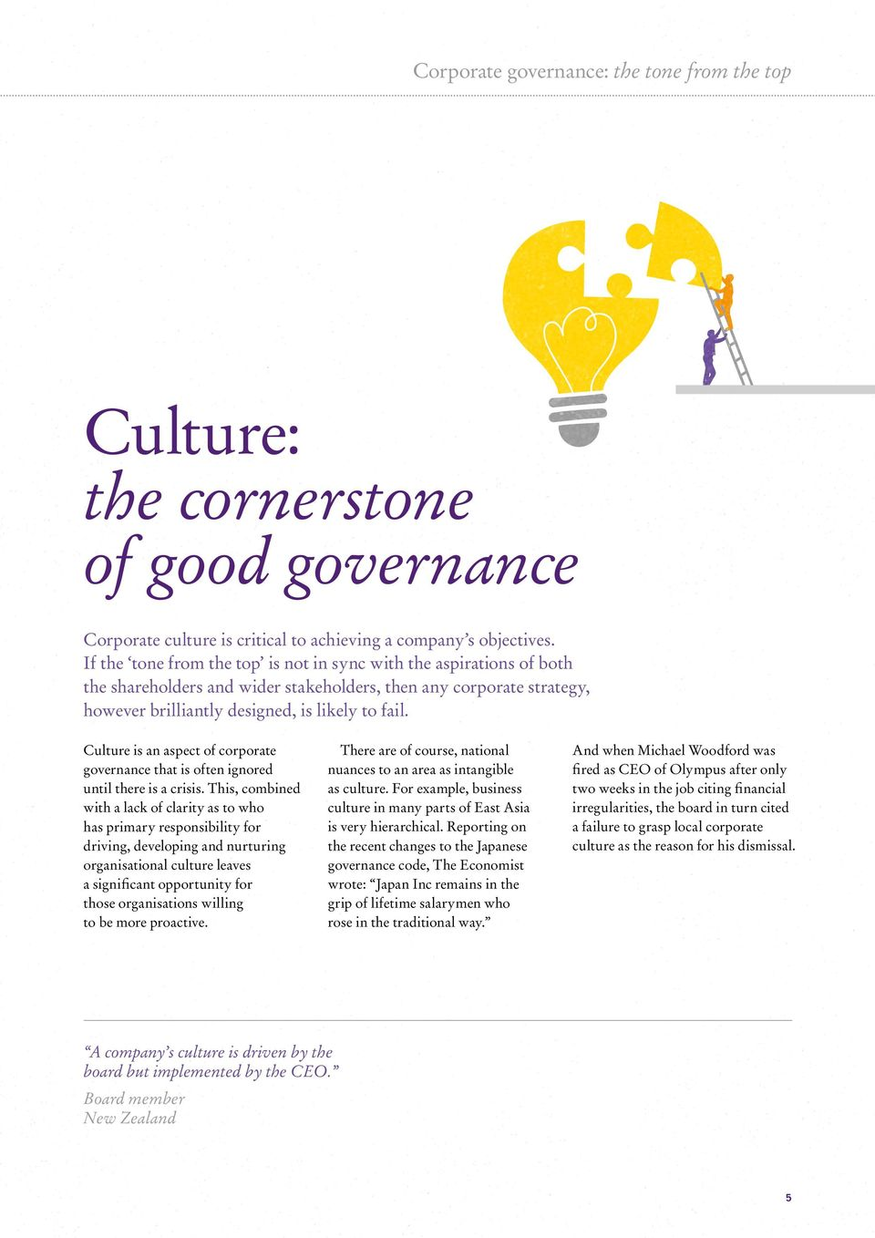 Culture is an aspect of corporate governance that is often ignored until there is a crisis.