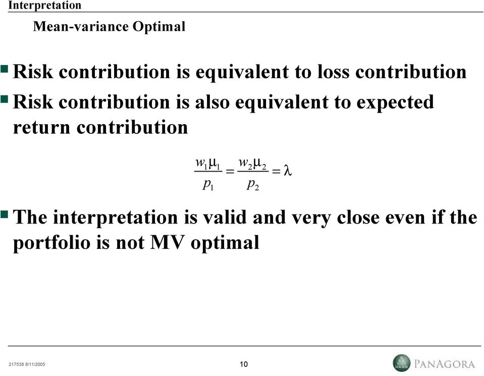 equivalent to expected return contribution wµ wµ = =λ p p The