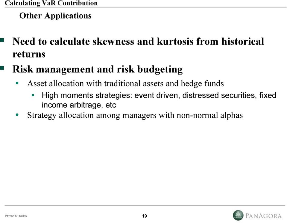 traditional assets and hedge funds High moments strategies: event driven, distressed