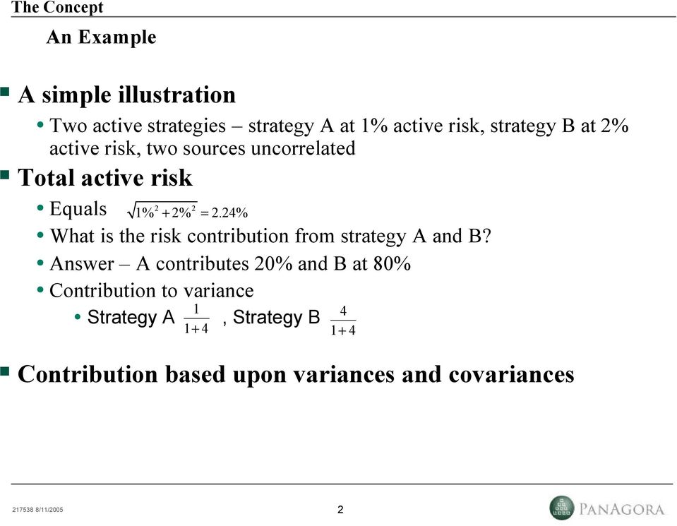 4% What is the risk contribution from strategy A and B?
