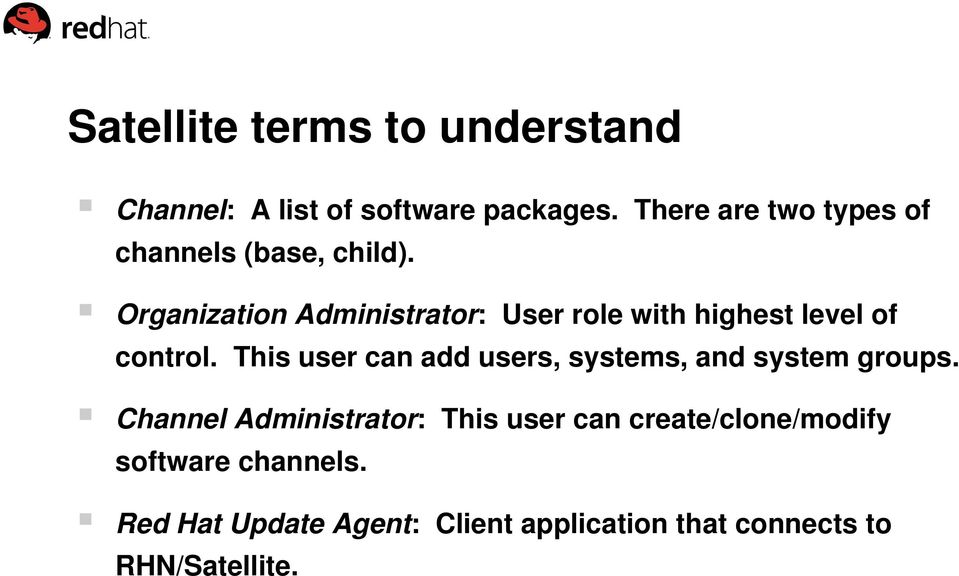 Organization Administrator: User role with highest level of control.