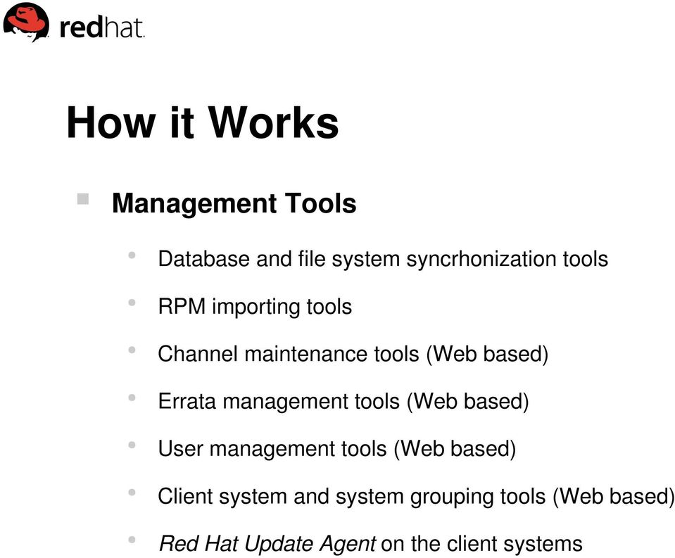 management tools (Web based) User management tools (Web based) Client