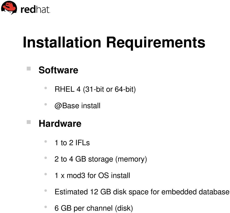 storage (memory) 1 x mod3 for OS install Estimated 12