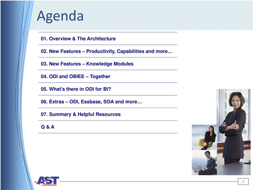 New Features Knowledge Modules 04. ODI and OBIEE Together 05.