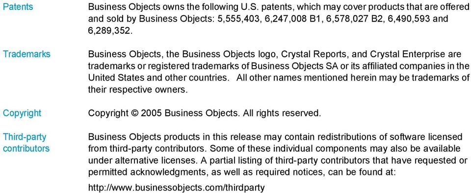 Business Objects, the Business Objects logo, Crystal Reports, and Crystal Enterprise are trademarks or registered trademarks of Business Objects SA or its affiliated companies in the United States