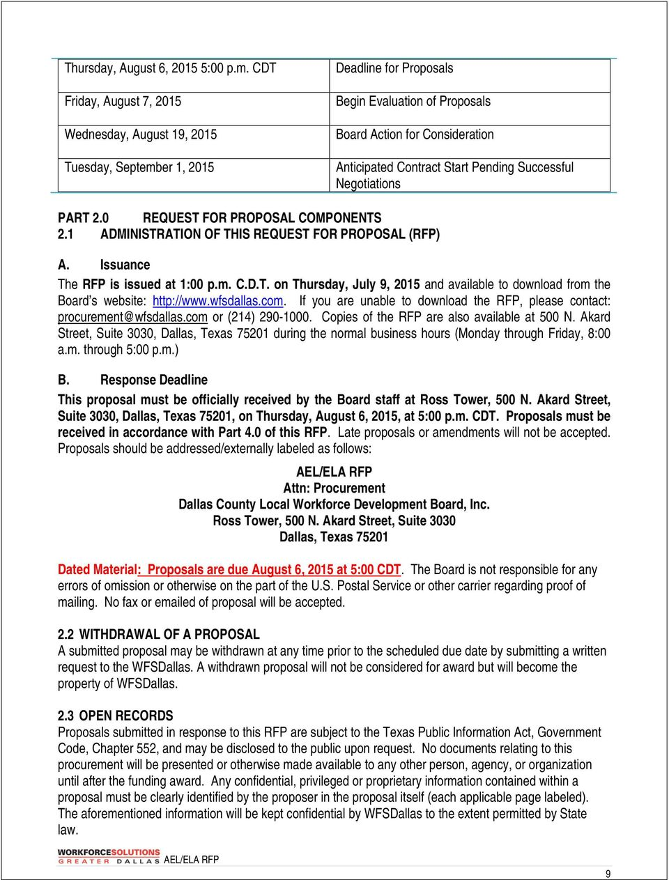 Successful Negotiations PART 2.0 REQUEST FOR PROPOSAL COMPONENTS 2.1 ADMINISTRATION OF THIS REQUEST FOR PROPOSAL (RFP) A. Issuance The RFP is issued at 1:00 p.m. C.D.T. on Thursday, July 9, 2015 and available to download from the Board s website: http://www.