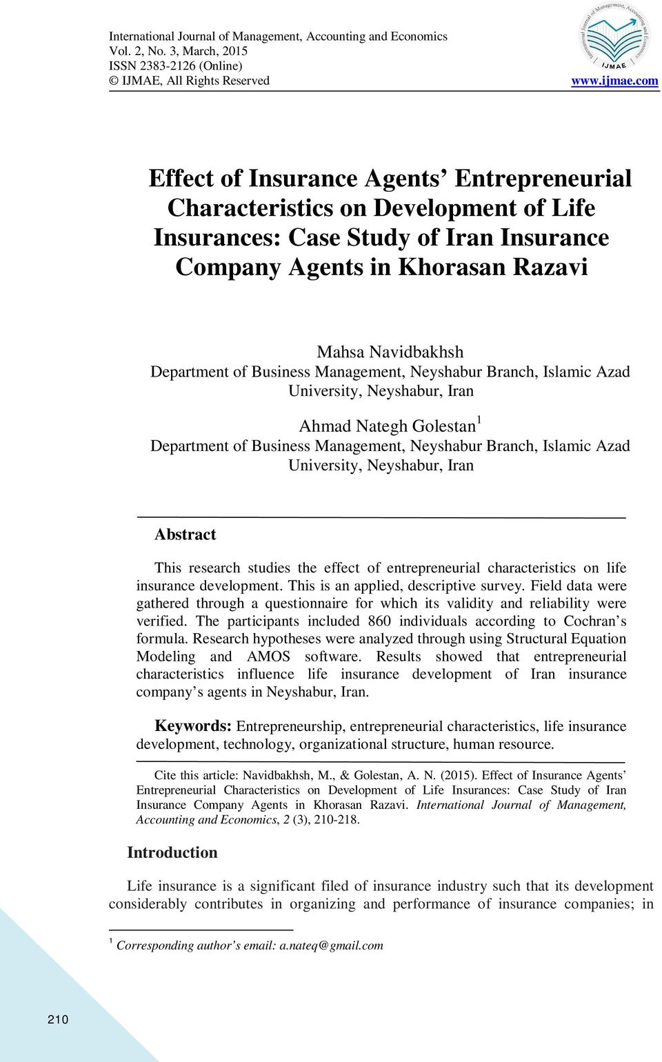 This research studies the effect of entrepreneurial characteristics on life insurance development. This is an applied, descriptive survey.