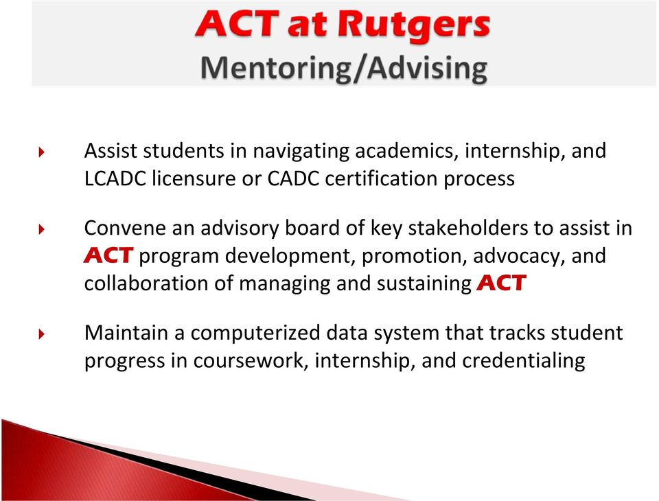 program development, promotion, advocacy, and collaboration of managing and sustaining ACT