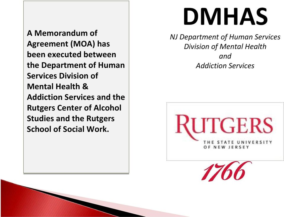 Rutgers Center of Alcohol Studies and the Rutgers School of Social Work.