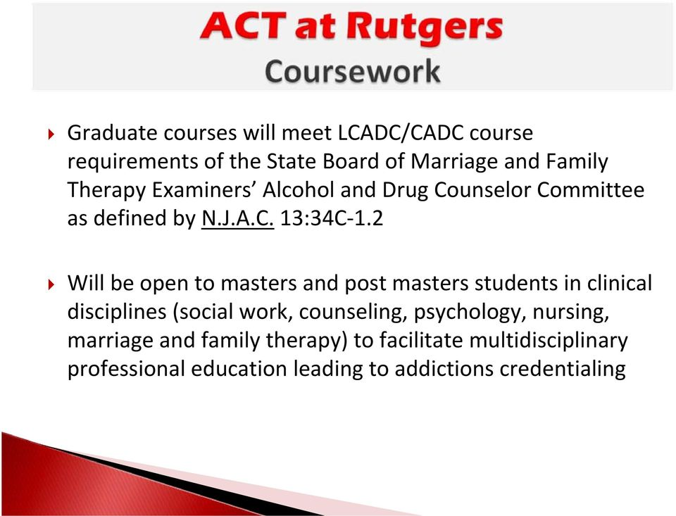 2 Will be open to masters and post masters students in clinical disciplines (social work, counseling,