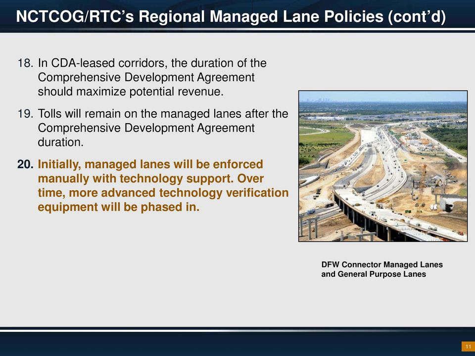 Tolls will remain on the managed lanes after the Comprehensive Development Agreement duration. 20.