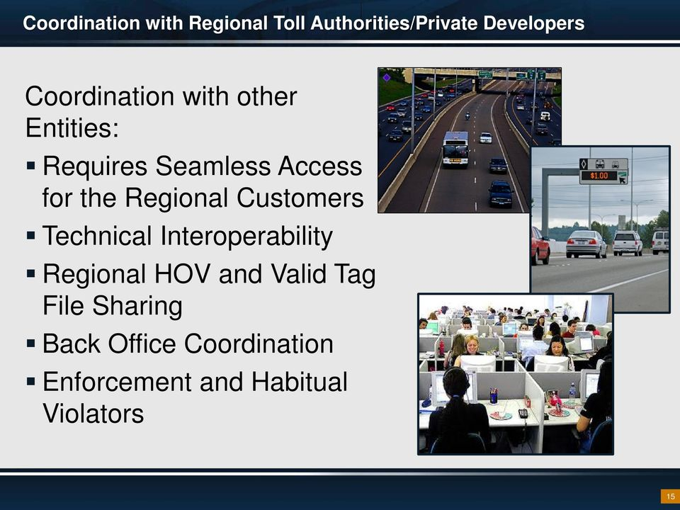 Regional Customers Technical Interoperability Regional HOV and Valid