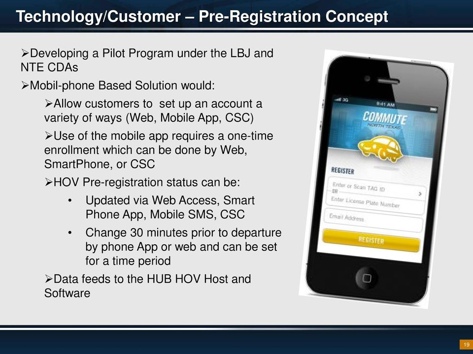which can be done by Web, SmartPhone, or CSC HOV Pre-registration status can be: Updated via Web Access, Smart Phone App, Mobile SMS,