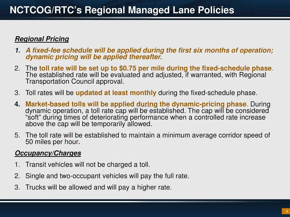 75 per mile during the fixed-schedule phase. The established rate will be evaluated and adjusted, if warranted, with Regional Transportation Council approval. 3.