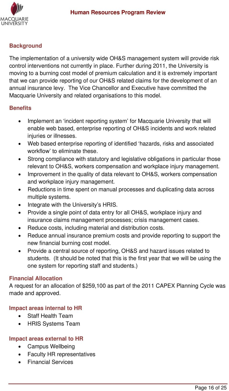 of an annual insurance levy. The Vice Chancellor and Executive have committed the Macquarie University and related organisations to this model.