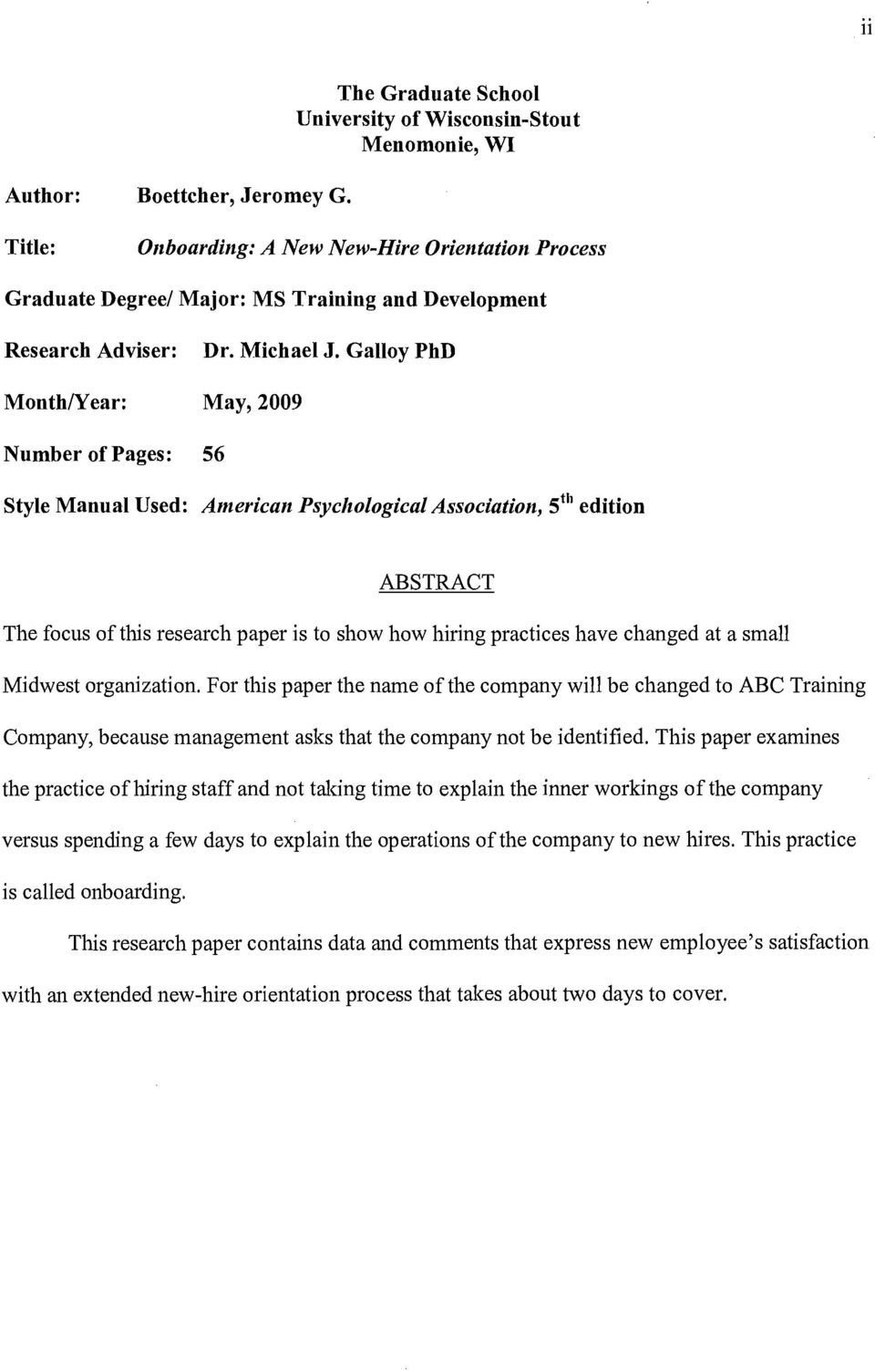 Galloy PhD Monthriear: May, 2009 Number of Pages: 56 Style Manual Used: American Psychological Association, 5 th edition ABSTRACT The focus of this research paper is to show how hiring practices have
