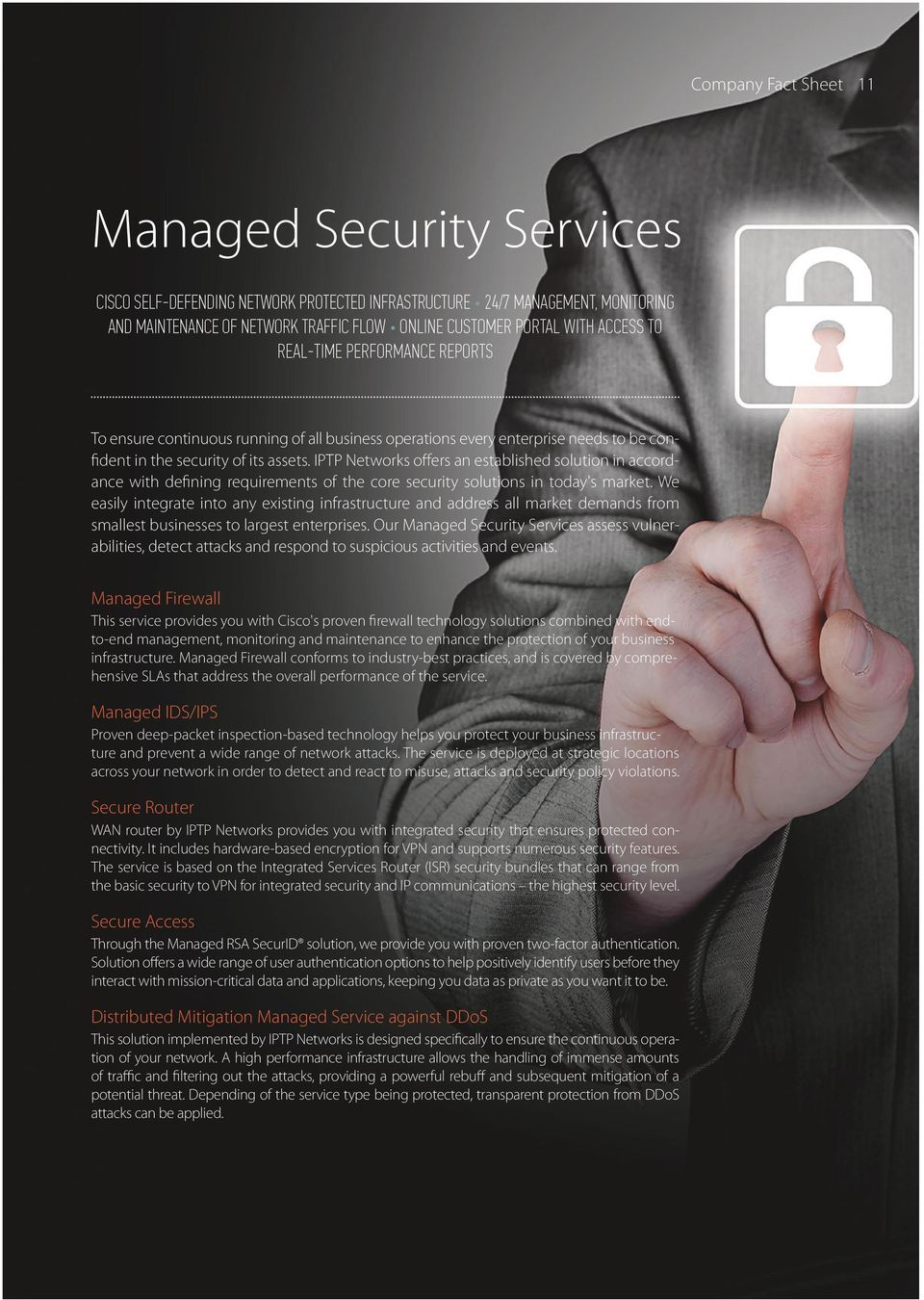 offers an established solution in accordance with defining requirements of the core security solutions in today's market.