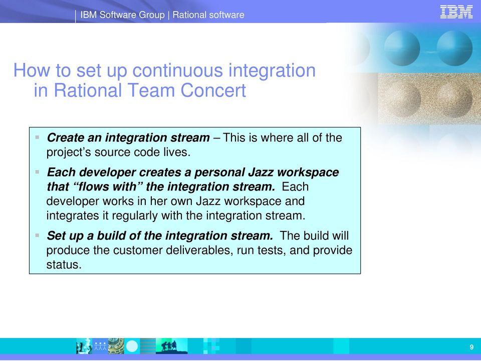 Each developer creates a personal Jazz workspace that flows with the integration stream.